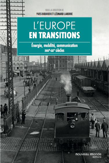 Présentation de l'ouvrage : L'Europe en transitions. Énergie, mobilité, communication (XVIIIe-XXIe siècles) @ ISCC | Paris | Île-de-France | France