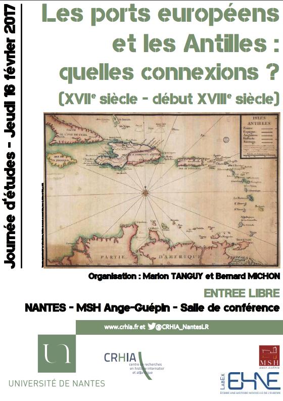 Journée d'études : Les ports européens et les Antilles : quelles connexions ?  XVIIe siècle - début XVIIIe siècle @  MSH Ange-Guépin - Salle de conférence | Nantes | Pays de la Loire | France